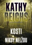 Kosti nikdy nelžou - Kathy Reichs