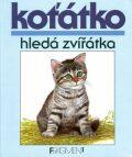 Koťatko hledá zvířátka - Jindřich Balík