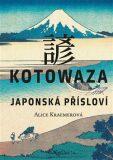 Kotowaza: Japonská přísloví - Alice Kraemerová