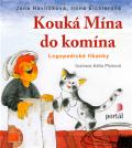 Kouká Mína do komína - Logopedické říkanky - Havlíčková Jana, ...