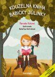 Kouzelná kniha babičky Jůlinky - Marcela Kotová, ...