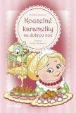 Kouzelné karamelky na dobrou noc - Zdeňka Študlarová, ...
