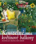 Kouzelné květinové balkóny - Dorothée Waechterová, ...