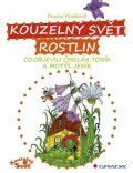 Kouzelný svět rostlin -  Co objevili čmelák Toník a motýl Jeník - Denisa Prošková