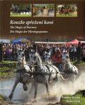 Kouzlo spřežení koní / The Magic od Harness / Die Magie der Pferdegespanne - Dalibor Gregor, Vítek Milan
