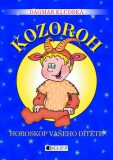Kozoroh Horoskop vašeho dítěte - Dagmar Kludská