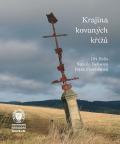 Krajina kovaných křížů - Petra Červinková, ...