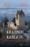 Krajinou Karla IV. - Otomar Dvořák, ...