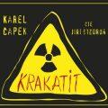 Krakatit - Karel Čapek, ...