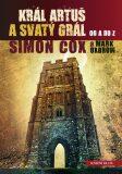 Král Artuš a Svatý grál - Simon Cox, Mark Oxbrow