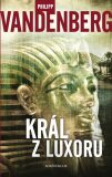 Král z Luxoru - Philipp Vandenberg