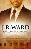 Králové bourbonu - J.R. Ward