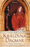 Královna Dagmar - Hana Whitton