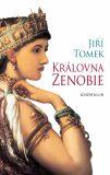 Královna Zenobie - Jiří Tomek