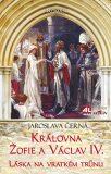 Královna Žofie a Václav IV. - Jaroslava Černá