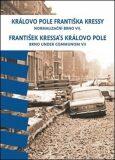 Královo Pole Františka Kressy. Normalizační Brno VII. - František Kressa