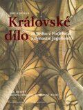 Královské dílo za Jiřího z Poděbrad a dynastie Jagellonců - Jiří Kuthan