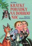 Krátké pohádky na dobrou noc - Milada Kudrnová, Jan Zima