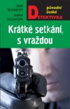 Krátké setkání, s vraždou - Josef Škvorecký, ...