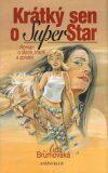 Krátký sen o Superstar - Aida Brumovská, ...