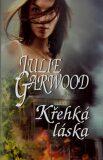 Křehká láska - Julie Garwood