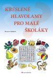 Kreslené hlavolamy pro malé školáky - Miroslava Kubišová
