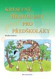 Kreslené hlavolamy pro předškoláky - Miroslava Kubišová