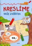 Kreslíme naše zvířátka - Zuzana Pospíšilová, ...