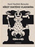 Křest svatého Vladimíra - Karel Havlíček Borovský