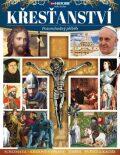 Křesťanství – pozoruhodný příběh - kolektiv autorů