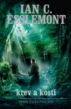 Krev a kosti - Ian Cameron C. Esslemont