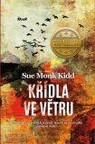 Křídla ve větru - Inspirativní příběh o ženě, která se rozhodla změnit svět - Sue Monk Kiddová