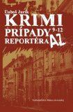 Krimi prípady reportéra AZ 9 - 12 - Ľuboš Jurík