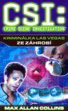 CSI: Kriminálka Las Vegas - Ze záhrobí - Allan Max Collins
