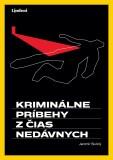 Kriminálne príbehy z čias nedávnych - Jaromír Slušný