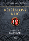 Křišťálový klíč - Hejnické pastorále - Vlastimil Vondruška