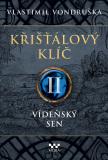 Křišťálový klíč - Vídeňský sen - Vlastimil Vondruška