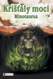 Křišťály moci Minotaurus - Michaela Burdová