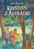 Kristián z Astrádie I. - Xénia Faktorová, ...