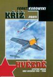Kříž proti hvězdě - Letecká válka nad Ruskem 1941-1944 - Franz Kurowski