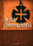 Kříž templářů - Paul Christopher