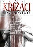 Křižáci 1.+ 2. díl - Henryk Sienkiewicz