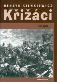 Křižáci - Henryk Sienkiewicz