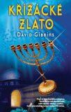 Křižácké zlato - David Gibbins