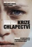 Krize chlapectví - John Gray, Warren Farrell