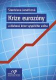 Krize eurozóny a dluhová krize vyspělého světa - Stanislava Janáčková