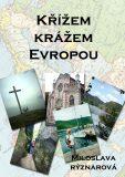 Křížem krážem Evropou - Miloslava Rýznarová