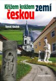 Křížem krážem zemí českou - Tomáš Koutek