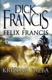 Křížová palba - Felix Francis, Dick Francis