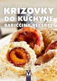 Křížovky do kuchyně Babiččiny recepty - kolektiv autorů